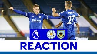 'We Reacted Very Well' - Harvey Barnes | Leicester City 4 Burnley 2
