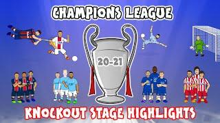 Champions League 20-21 Knockout Stage Highlights
