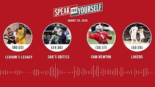 LeBron's legacy, Dak's critics, Cam Newton, Lakers (8.20.20) | SPEAK FOR YOURSELF Audio Podcast