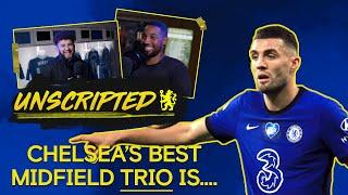 What Is Chelsea's Best Midfield Trio?! | Unscripted ep 4