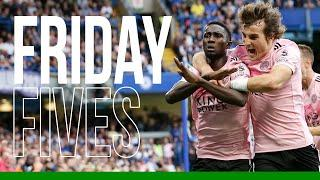 Friday Fives: Wilfred Ndidi Goals