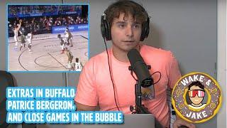 Wake n Jake | August 13 | Extras in Buffalo, Patrice Bergeron, and Close Games in the Bubble