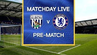 Matchday Live: West Brom v Chelsea | Pre-Match | Premier League Matchday