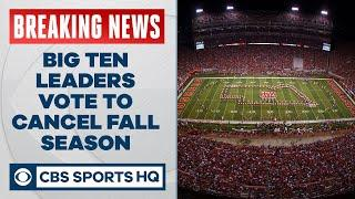 BREAKING: Big Ten leaders vote to cancel fall football season | CBS Sports HQ