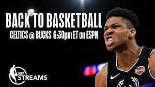 Hoop Streams: Celtics-Bucks preview | Back to Basketball
