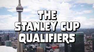 The Stanley Cup Qualifiers