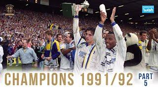 Champions: Leeds United 1991/92 | Part 5/5