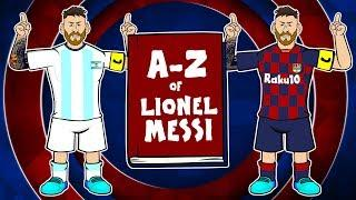 A-Z of LIONEL MESSI