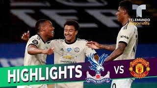 Highlights & Goals | Crystal Palace vs. Manchester United 0-2 | Telemundo Deportes
