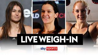 LIVE WEIGH-IN! Katie Taylor, Terri Harper & Rachel Ball weigh-in ahead of world title fights