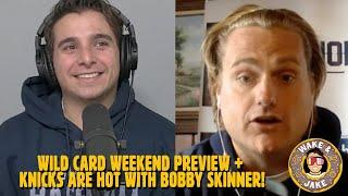 Wake n Jake | January 7 | Wild Card Weekend Preview + Knicks are Hot with Bobby Skinner!