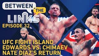 Between the Links LIVE: Fight Island Preview, Nate Diaz's Return, Edwards vs. Chimaev, More