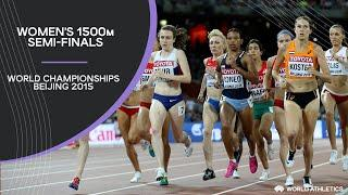 Women's 1500m Semi-Finals | World Athletics Championships Beijing 2015