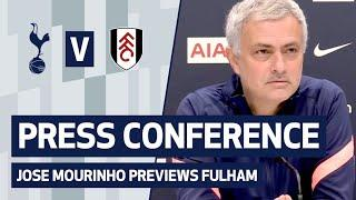 PRESS CONFERENCE | JOSE MOURINHO PREVIEWS FULHAM