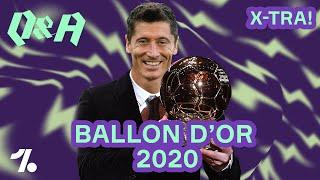 Who SHOULD have won the cancelled Ballon d'Or 2020!  Q&A X-Tra!