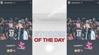 ZAPPING - STORIES OF THE DAY with Edinson Cavani, Thiago Silva & Leandro Paredes