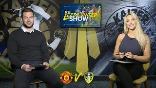 The Leeds United Show | Manchester United preview and THAT FA Cup win at Old Trafford
