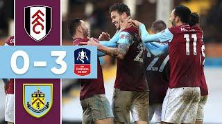 RODRIGUEZ & LONG SEND CLARETS TO 5TH ROUND | Fulham v Burnley | FA Cup 4th Round
