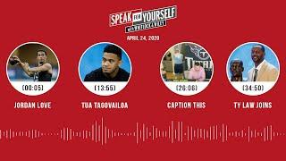 Jordan Love, Tua Tagovailoa, Caption This, Ty Law Joins (4.24.20) | SPEAK FOR YOURSELF Audio Podcast