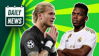 Pogba is NOT Real Madrid priority + Karius is BACK at Liverpool!  Daily News