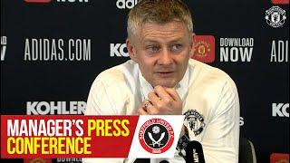 Manager's Press Conference | Sheffield United v Manchester United | Premier League