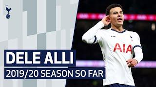 DELE ALLI | 2019/20 SEASON SO FAR