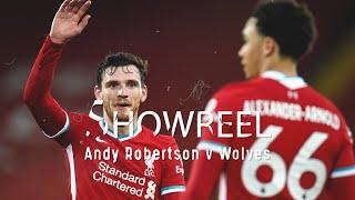 SHOWREEL: Andy Robertson's brilliant Wolves performance