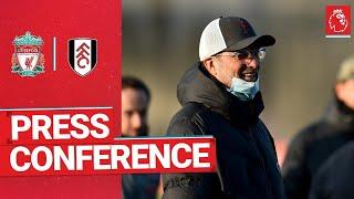 Jürgen Klopp's pre-match press conference | Fulham