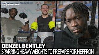 Denzel Bentley is taking on heavyweights to prepare for Mark Heffron!