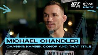Conor, Khabib and chasing that title | Michael Chandler ready to impress at UFC 257 debut