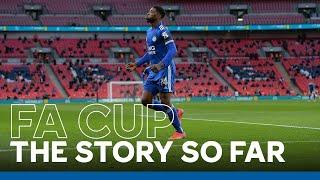 Emirates FA Cup: The Story So Far | Leicester City | 2020/21