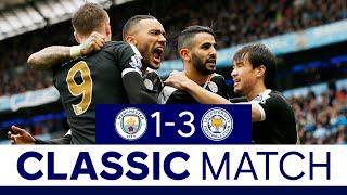 Foxes Stun Etihad En Route To Title | Manchester City 1 Leicester City 3 | Classic Matches