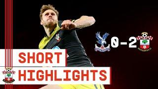 90-SECOND HIGHLIGHTS: Crystal Palace 0-2 Southampton | Premier League