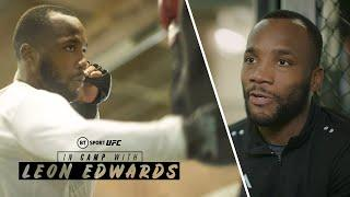 In Camp With: Leon Edwards' final preparations to face Nate Diaz at UFC 263!
