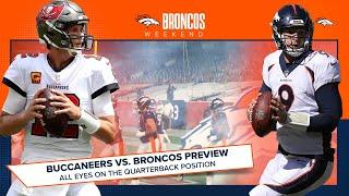 Buccaneers vs. Broncos Preview: All eyes on the quarterback position | Broncos Weekend