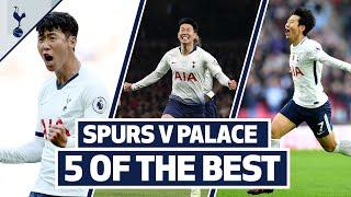 Sonny LOVES a goal against Palace! 5 OF THE BEST | SPURS V CRYSTAL PALACE