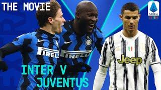 Inter Show Their Title Credentials in HUGE Win! | Inter 2-0 Juventus: The Movie | Serie A TIM Extra