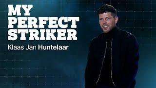 Ronaldo, Henry, Bergkamp, Van Basten...  | MY PERFECT STRIKER | Klaas Jan Huntelaar