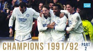 Champions: Leeds United 1991/92 | Part 2/5