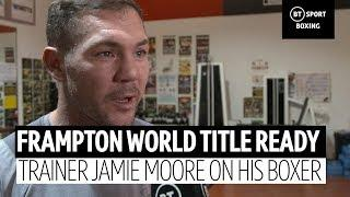 Jamie Moore: Frampton is ready to fight for a world title!