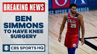 Ben Simmons to have knee surgery; 76ers star unlikely to return this season | CBS Sports HQ