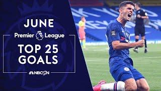 Top 25 goals from the Premier League in June 2020 | NBC Sports