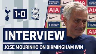 INTERVIEW | JOSE MOURINHO ON BIRMINGHAM WIN