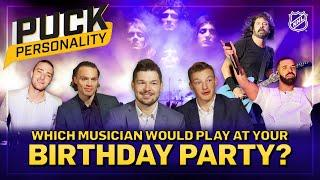 Which musician would you want to play your birthday party? | Puck Personality | NHL