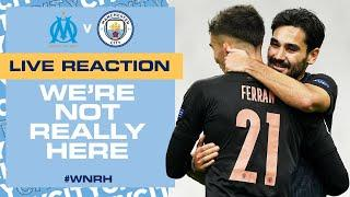 FULL TIME REACTION! | MARSEILLE V MAN CITY | WE'RE NOT REALLY HERE