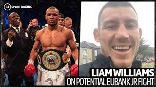 "Liam Williams v Chris Eubank Jr is THE fight to make! ""If you're a true fighter, come & have some!"""