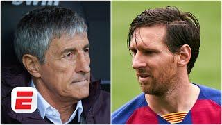 Lionel Messi has the key to Barcelona, not Quique Setien - Julien Laurens | ESPN FC