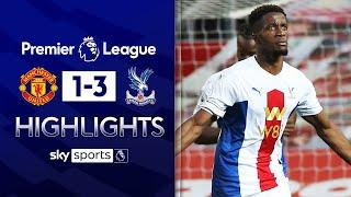Zaha scores TWICE in his Old Trafford return | Manchester United 1-3 Crystal Palace | EPL Highlights
