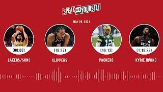 Lakers/Suns, Clippers, Packers, Kyrie Irving (5.26.21) | SPEAK FOR YOURSELF Audio Podcast