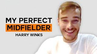 Which players make up Harry Winks' Perfect Midfielder? | My Perfect Midfielder